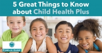 5 Great Things to Know About Child Health Plus