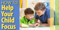 How to Improve Your Child's Focusing Skills