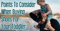 Points to Consider When Buying Shoes for Your Toddler