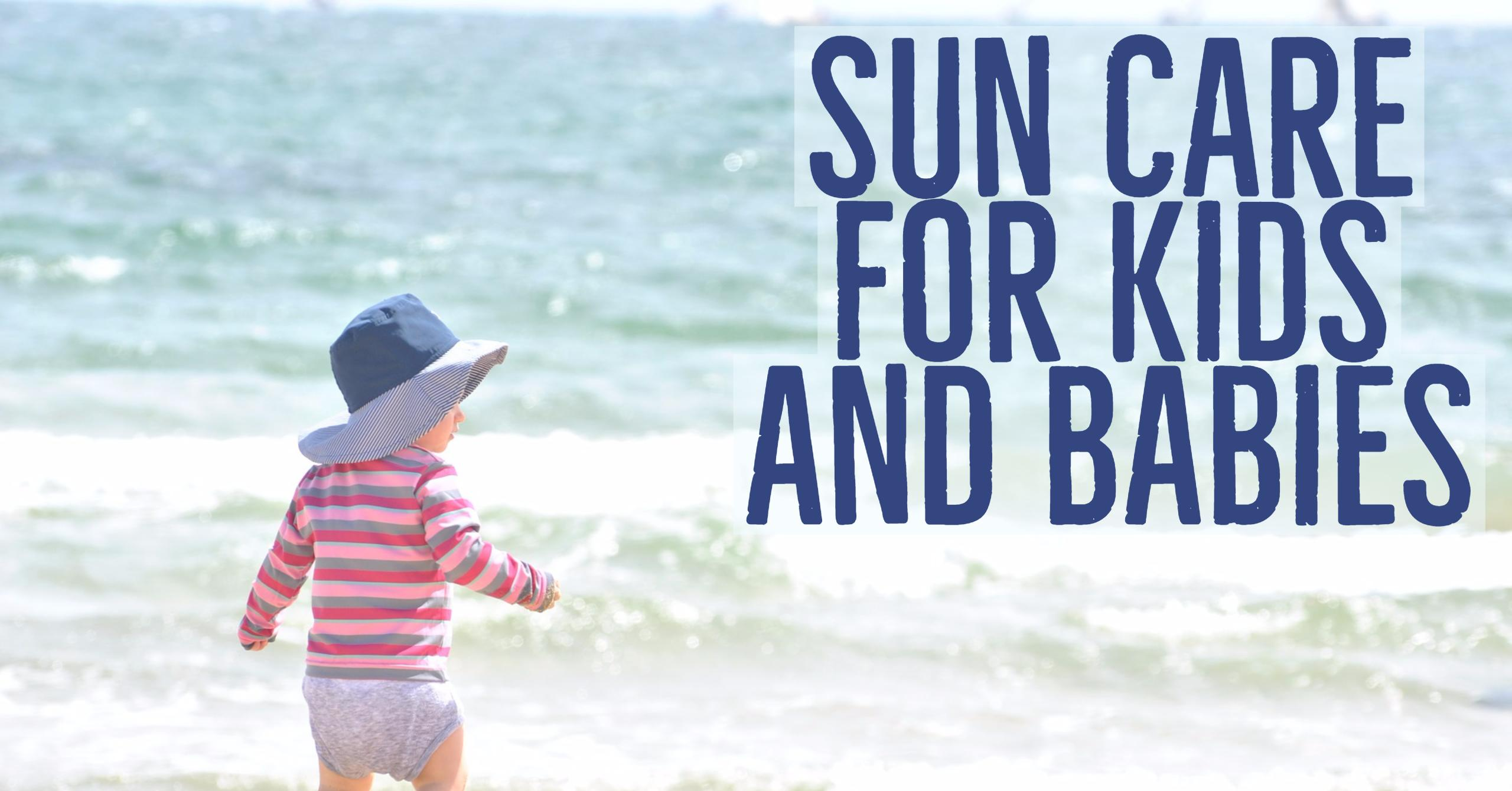 Sun Care for Kids and Babies